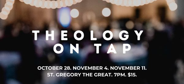 Theology on Tap</br>Oct. 28 – Nov. 11